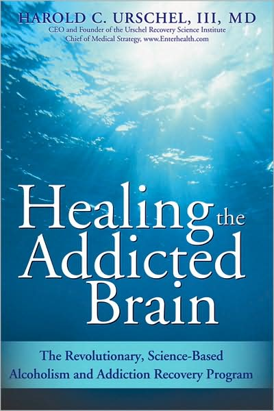 Healing The Addicted Brain, by Dr. Harold C. Urschel.